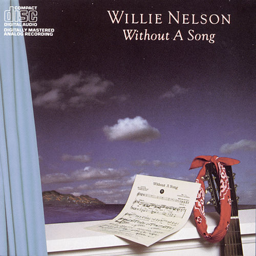 Without A Song by Willie Nelson