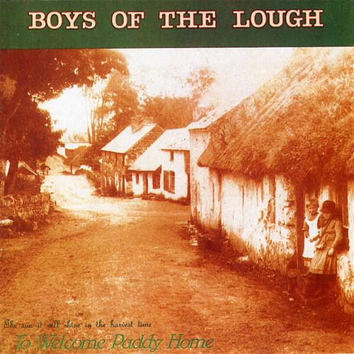 To Welcome Paddy Home by Boys of the Lough