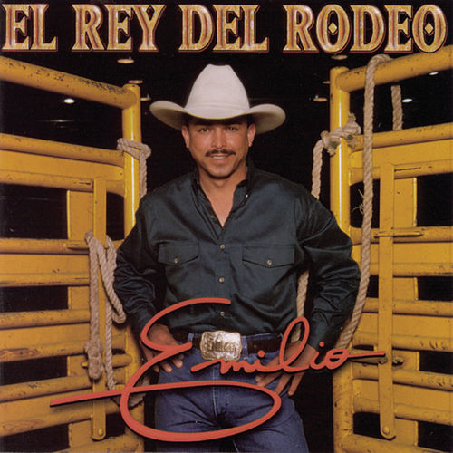 Play & Download El Rey Del Rodeo by Emilio | Napster