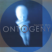 Play & Download Ontogeny by Kourosh Dini | Napster