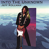 Play & Download Into The Unknown by Jeff Kollman | Napster