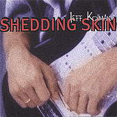 Play & Download Shedding Skin by Jeff Kollman | Napster