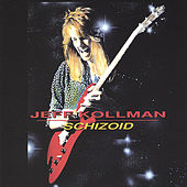 Play & Download Schizoid by Jeff Kollman | Napster
