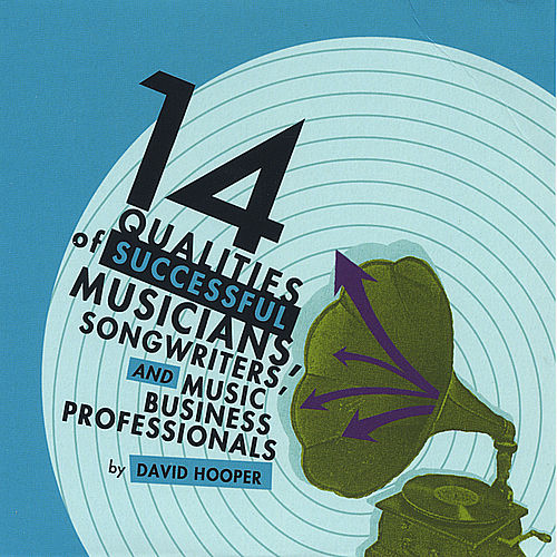 Play & Download 14 Qualities of Successful Musicians, Songwriters, and Music Business Professionals by David Hooper | Napster