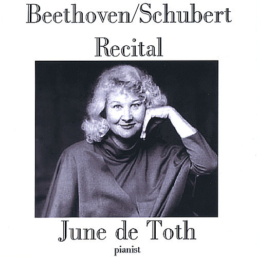 Play & Download Beethoven/Schubert Recital by June De Toth | Napster