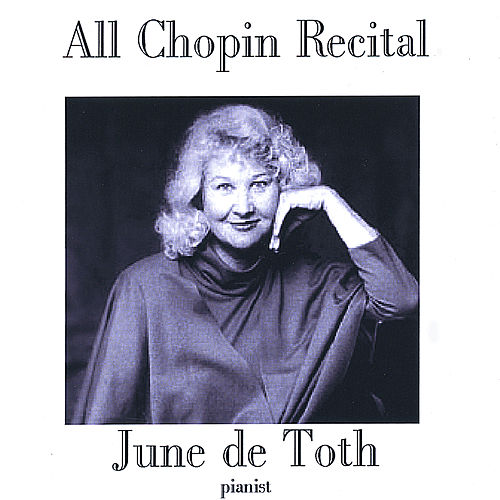 Play & Download All Chopin Recital by June De Toth | Napster