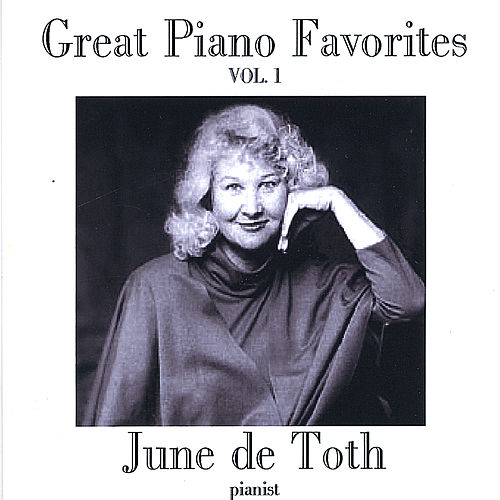 Play & Download Great Piano Favorites, Volume 1 by June De Toth | Napster