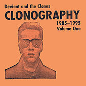 Play & Download Clonography 1985-1995 Vol.1 by Deviant | Napster