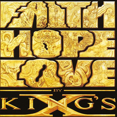 Faith, Hope, Love by King's X