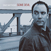 Some Devil by Dave Matthews Band
