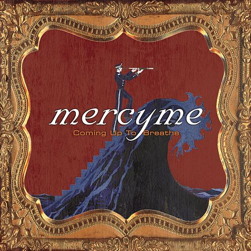 Play & Download Coming Up To Breathe by MercyMe | Napster