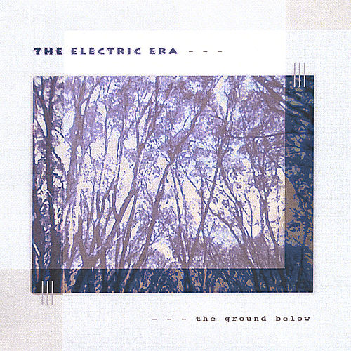Play & Download The Ground Below by The Electric Era | Napster