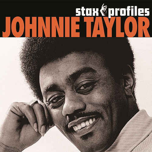 Play & Download Stax Profiles: Johnnie Taylor by Various Artists | Napster