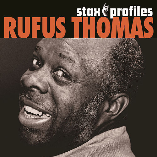 Play & Download Stax Profiles: Rufus Thomas by Rufus Thomas | Napster