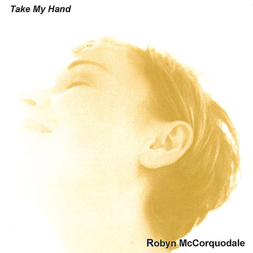 Take My Hand by Robyn McCorquodale