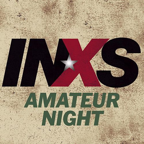 Play & Download Amateur Night by INXS | Napster