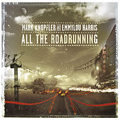 All The Roadrunning by Mark Knopfler