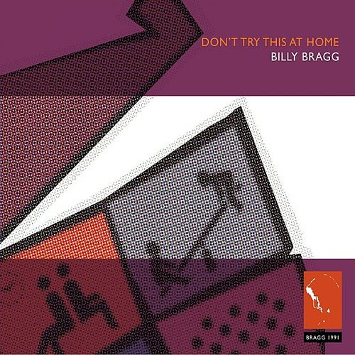 Play & Download Don't Try This At Home by Billy Bragg | Napster