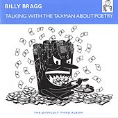 Play & Download Talking With The Taxman About Poetry by Billy Bragg | Napster