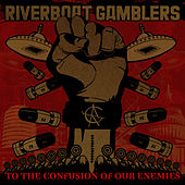 Play & Download To The Confusion Of Our Enemies by Riverboat Gamblers | Napster