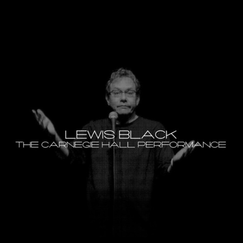 The Carnegie Hall Performance by Lewis Black
