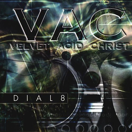 Dial8 by Velvet Acid Christ