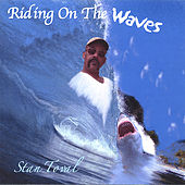 Riding On The Waves by Stan Toval