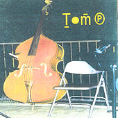 Play & Download Tom P. by Tom P. | Napster