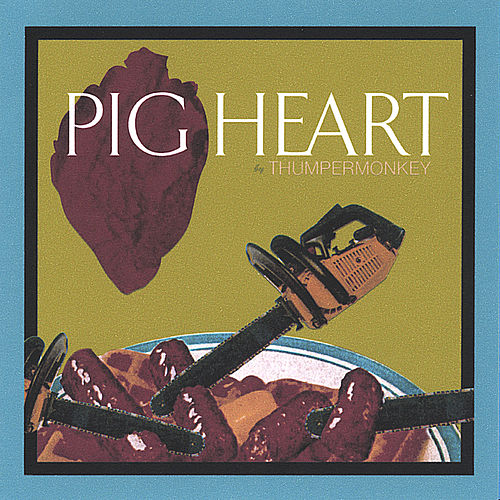 Play & Download Pigheart by Thumpermonkey | Napster