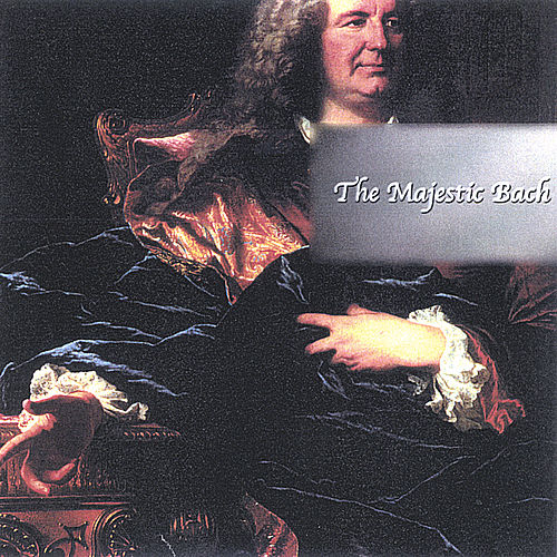 Play & Download The Majestic Bach by Johann Sebastian Bach | Napster
