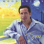 Play & Download Mood Swings by Tony | Napster