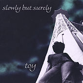 Play & Download Slowly But Surely by Toy | Napster