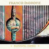 Play & Download Running Home by Franco Morone | Napster