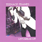 Let's Break Up! by The Teenage Frames