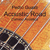 Play & Download Acoustic Road by Pedro Guasti | Napster