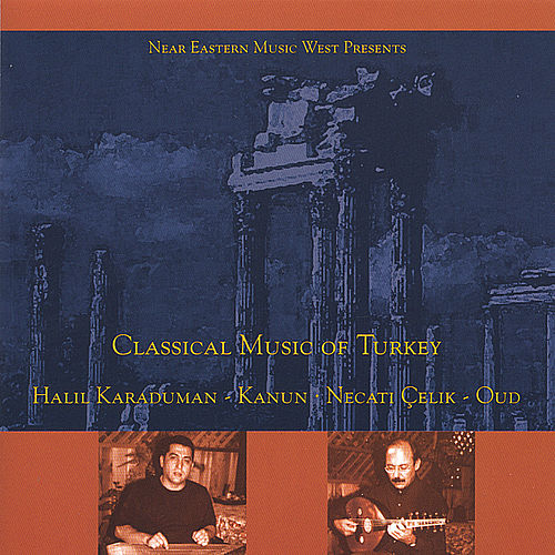 Classical Music Of Turkey by Halil Karaduman
