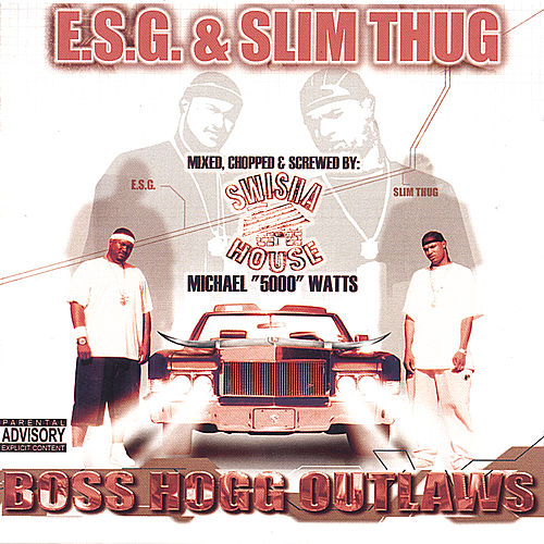 Play & Download Boss Hogg Outlaws (Chopped and Screwed) by E.S.G. | Napster