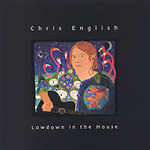 Play & Download Lowdown in the House by Chris English | Napster