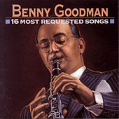 16 Most Requested Songs by Benny Goodman