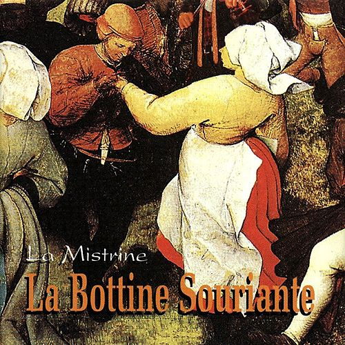 La Mistrine by La Bottine Souriante