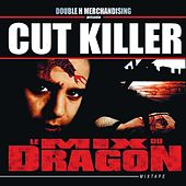 Play & Download Le mix du dragon (Double H Merchandising présente Cut Killer) by Various Artists | Napster