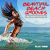 Play & Download Beautiful Beach Grooves (Deep House Collection) by Various Artists | Napster