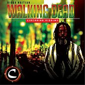 Play & Download Walking Dead by Bigga Haitian | Napster