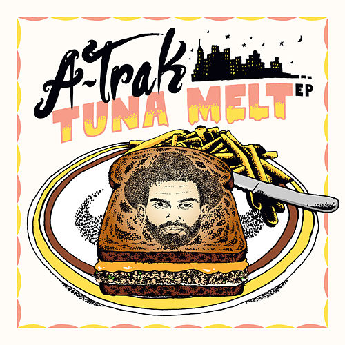 Tuna Melt by A-Trak