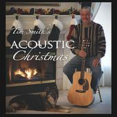 Play & Download Tim Smith's Acoustic Christmas by Tim Smith | Napster