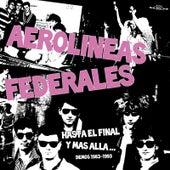 Hasta El Final Y Más Allá… (Demos 1983-1993) de Aerolíneas Federales