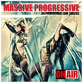 Play & Download Massive Progressive (35 Powerfully Unmixed EDM Tracks) by Various Artists | Napster