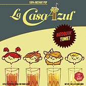 Play & Download Nesquik Time by La Casa Azul | Napster