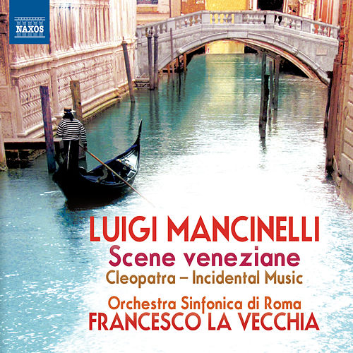 Play & Download Mancinelli: Scene veneziane by Rome Symphony Orchestra | Napster
