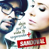 Play & Download Deja que la vida te sorprenda + by Sandoval | Napster
